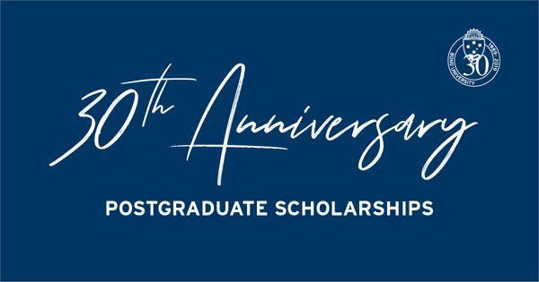 30th Anniversary Postgraduate Scholarships